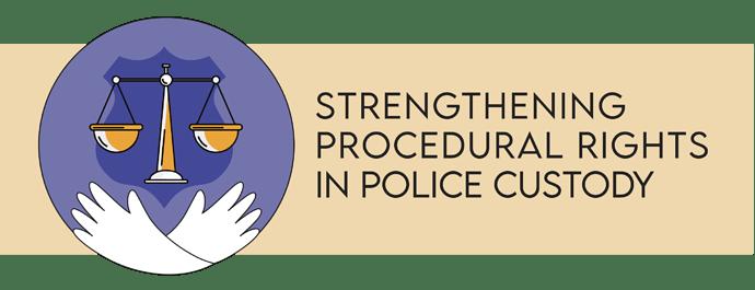 Strengthening Procedural Rights in Police Custody